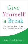 Give Yourself a Break by Kim Fredrickson