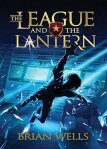 First Line Fridays: The League and the Lantern by Brian Wells