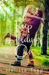 Keep Holding On by MelissaTagg