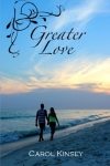 Greater Love by Carol Kinsey