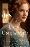 A Lady Unrivaled by Roseanna M.White