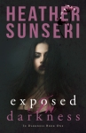 Exposed in Darkness by Heather Sunseri