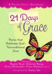 Celebrate Lit Blog Tour: 21 Days of Grace compiled by Kathy Ide