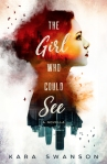 Celebrate Lit Blog Tour: The Girl Who Could See by Kara Swanson