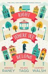 Right Where We Belong by Deborah Raney, Melissa Tagg, & Courtney Walsh