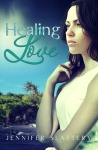 First Line Fridays: Healing Love by Jennifer Slattery
