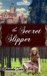 Celebrate Lit Blog Tour: The Secret Slipper by Amanda Tero