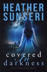Covered in Darkness by Heather Sunseri
