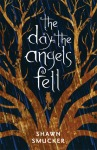 First Line Fridays: The Day The Angels Fell by ShawnSmucker