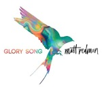 CD Review: Glory Song Matt Redman & Giveaway!