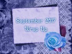 September 2017 Wrap Up!