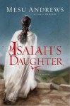 Isaiah's Daughter by Mesu Andrews Review &Giveaway!