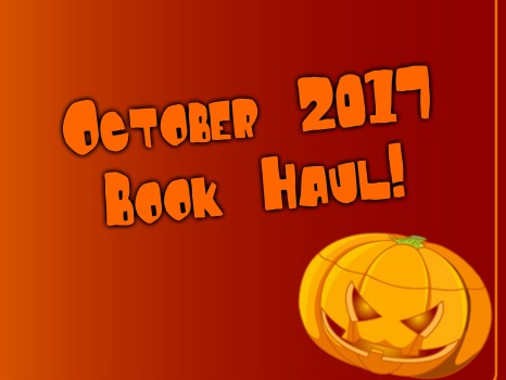 October 2017 Book Haul