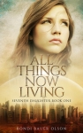 All Things Now Living by Rondi BauerOlson