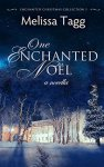 One Enchanted Noël by Melissa Tagg