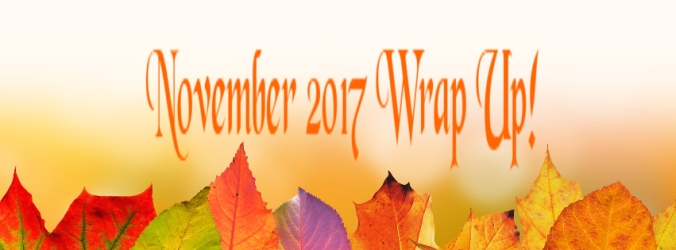 November 2017 Wrap Up
