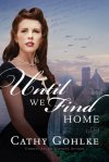First Line Fridays: Until We Find Home by Cathy Gohlke