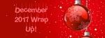 December 2017 WrapUp!