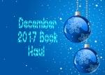 December 2017 BookHaul!