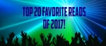 Top 20 Favorite Reads of 2017!