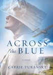 Across the Blue by Carrie Turansky & Giveaway!