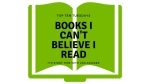 Top Ten Tuesdays: Books I Can't Believe I Read