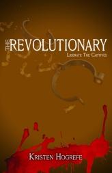 The Revolutionary by Kristen Hogrefe