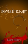 The Revolutionary by Kristen Hogrefe