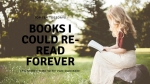Top Ten Tuesdays: Books I Could Re-read Forever