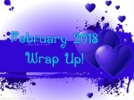 February 2018 WrapUp!