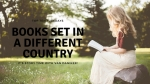 Top Ten Tuesdays: Books Set in Another Country