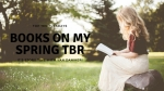 Top Ten Tuesdays: Books On My Spring TBR (Anticipated SpringReleases)
