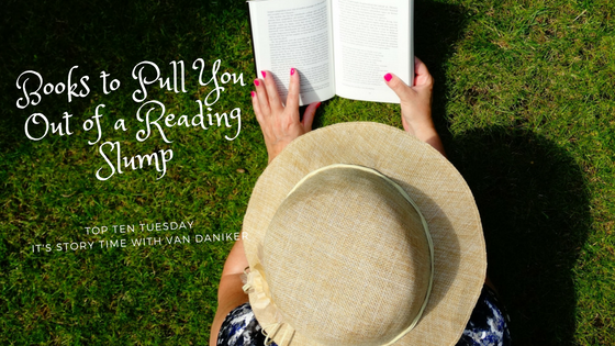 Books to Pull You Out of a Reading Slump