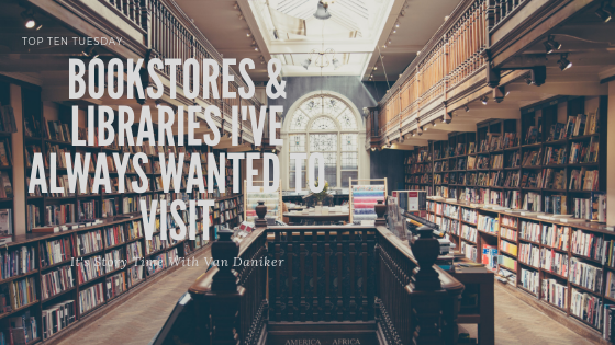 bookstoreslibraries I've always wanted to visit
