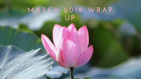 March 2019 Wrap Up