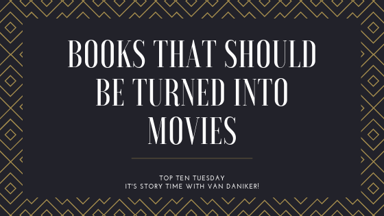 Books that should be turned into movies